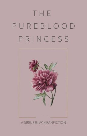 The Pureblood Princess | Sirius Black by marauder-love