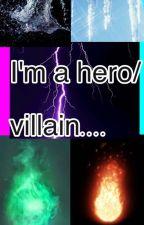 I'm a hero/Villain... by lynn_134