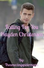 Falling For You (A Hayden Christensen Fanfic) by Theamazingspidermann