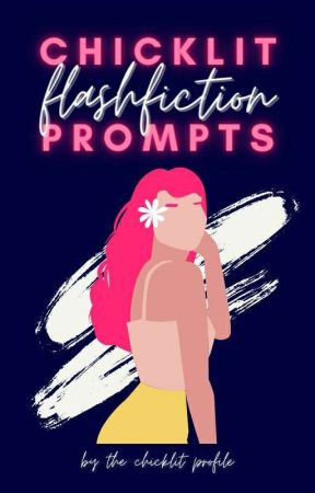 Chicklit Flash Fiction Prompts by ChickLit