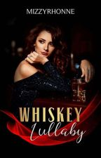 Whiskey Lullaby [COMPLETED] #WSAwards2018 by miZzYrhonne