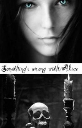Something's wrong with Alice by Chelephant