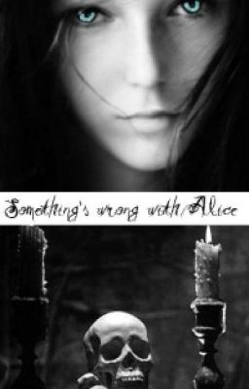 Something's wrong with Alice