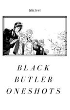 Black Butler  One shots and prefences  by BleachChampange