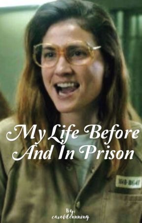 My life before and in prison - Carol Denning by caroldennning