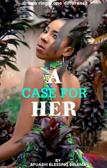 A CASE FOR HER