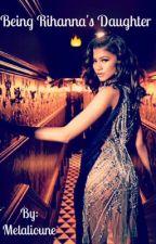 Being Rihanna's Daughter 🔥 by Melalioune