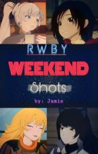 Weekend Shots {a RWBY and LKTY crossover one-shots} by Jamie_DQHTWTWBB