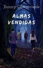ALMAS VENDIDAS by JhonnyFernandoCampov