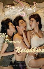 My Pervert Neighbors (Mang Indo) by HannanSpence