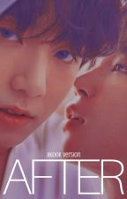 AFTER (Versão Jeon Jungkook) by Sailorkook21