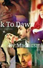 Dusk To Dawn -by Madhusmita Das (Completed) by Mitalidisaha