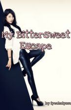 My Bittersweet Escape by inseventhheaven