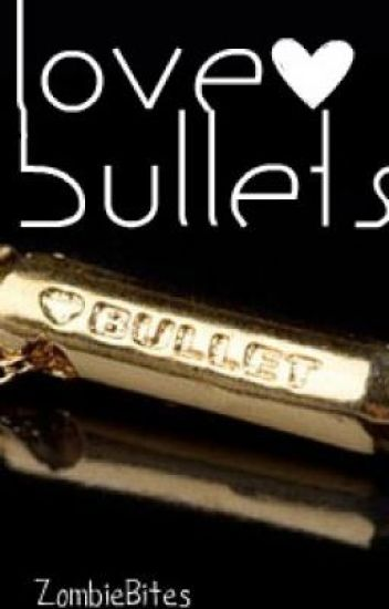 Love Bullets