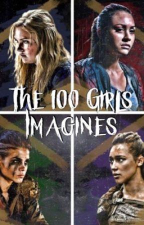 The 100 Girls Imagines by ClarktaviaEndgame