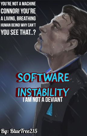 Software Instability  (Connor RK800 X Reader) **DISCONTINUED** by BlueTree215