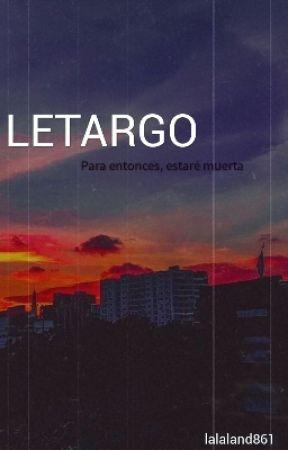 LETARGO by lalaland861