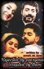 Rejected by everyone accepted by them  by avneil_nk_lover