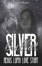 Silver Bullet ➵ [Remus Lupin, love story] by Juh_05