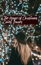 The Magic of Christmas  by caIebjames