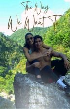 The way we want to  ( thirbea ) by becomingJane101