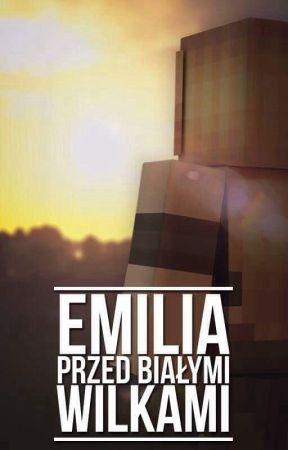 Emilia-Przed Białymi Wilkami by _TakaEmilia_