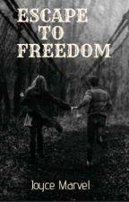 ESCAPE TO FREEDOM  by JoyceUhunmwangho1