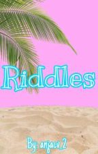Riddles by Anjacv_2