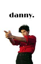Danny. by 1-8oo-L0ve-U
