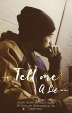 Tell Me A Lie [Z.M] by Nikazmalik