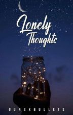 Lonely Thoughts by GunsXbullets_