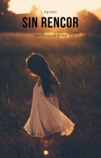 Sin rencor. by WriterBookworm