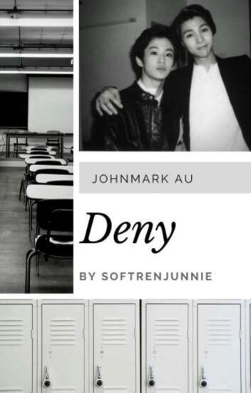 Deny • Johnmark | Johnny x Mark - Rosie - Wattpad