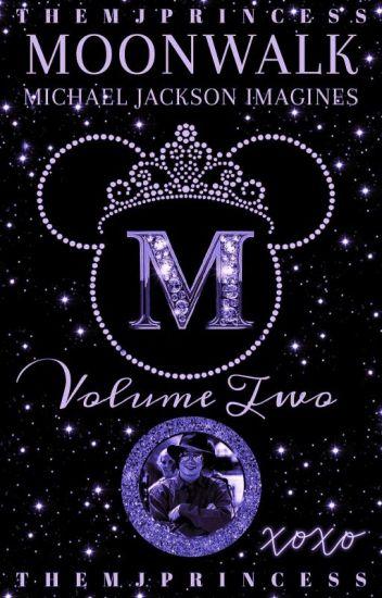 ♡Moonwalk    MJ Imagines ~ Volume Two♡