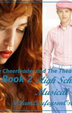 The Cheerleader and The Theater Boy Book 2 - High School Musical by PamLaufeysonOswin