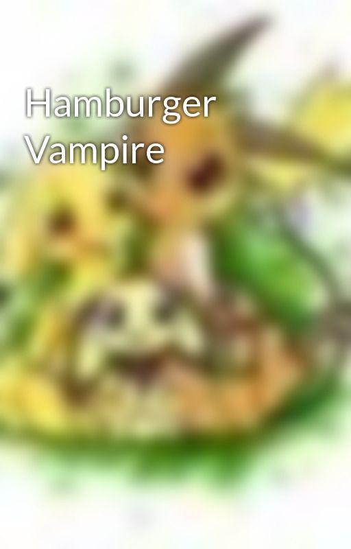 Hamburger Vampire by nekoyaz