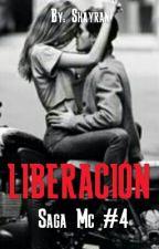 Liberación (Saga MC #4) by SexShay