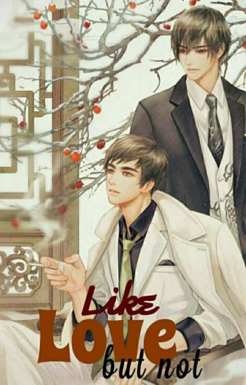 Like Love But Not [BL FUTURE PROJECT]