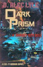 Dark Prism by DAlecLyle