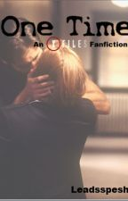 One Time - An X files Fanfiction by Leadsspesh