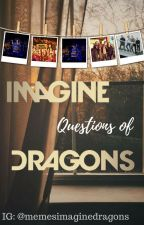 Imagine questions of Dragons by FirebreatherJoss