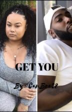 Get You by CanBre1028