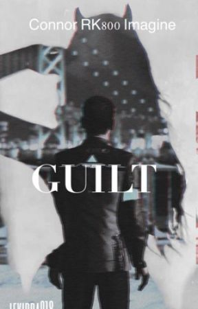Guilt (Connor x Reader) by lekirra018