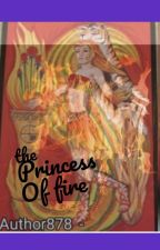 Fire Princess (Rewriting) by author878