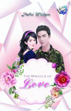 The Miracle of Love by Putri Widya by PenerbitHarfeey