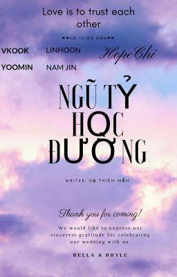Đọc truyện Ngôn //[•Fic Ngũ Tỷ Học Đường •] VKook | YoonMin | HopeChi | LinHoon| NamJin|