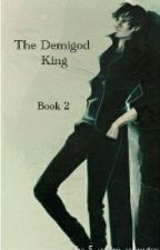 The Demigod King; Book 2 by 5_m0re_minutes
