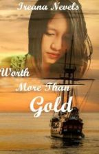 Worth More Than Gold by InspirationNovella