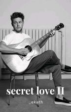Secret Love 2 «Niall Horan»  by _ekath