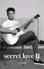 Secret Love 2 «Niall Horan»  by _ekath